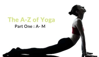 Part One: The A to Z of Yoga